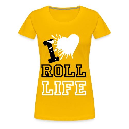 Roll Life I love Roll Life design influenced by Rebecca Porthouse - Women's Premium T-Shirt