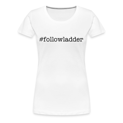women's followladder t-shirt - Women's Premium T-Shirt