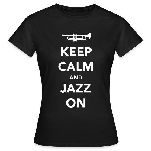 Keep Calm - Trumpet - Women's T-Shirt