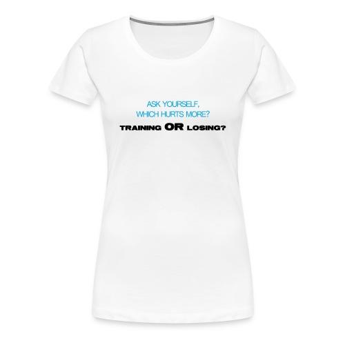 Which hurts more - Women's Premium T-Shirt