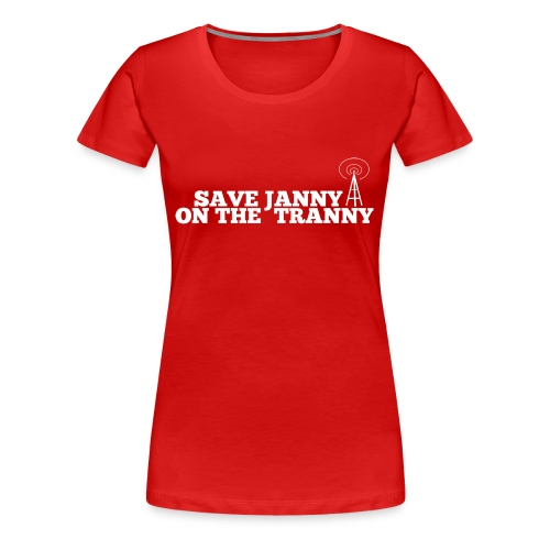 Save Janny on the Tranny - Women's Premium T-Shirt