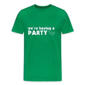We're Having a Party T-Shirt - Men's Premium T-Shirt