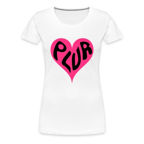 PLUR Ladies - Women's Premium T-Shirt
