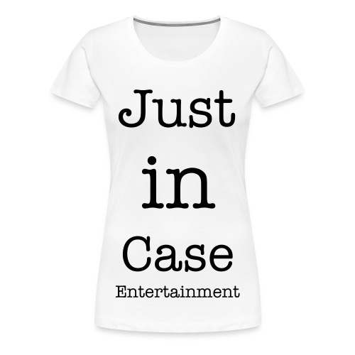 Just In Case Entertainment - Women's Premium T-Shirt