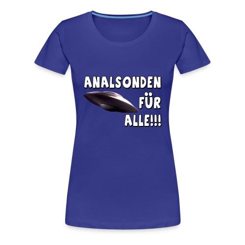 Analsonden für alle!!! - Frauen Premium T-Shirt