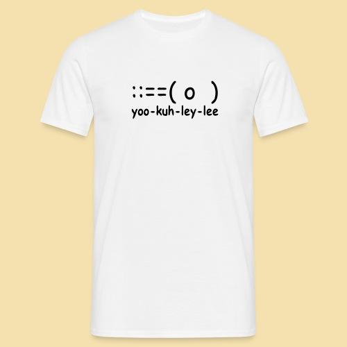 Menshirt: yoo-kuh-ley-lee (Motiv: schwarz) - Männer T-Shirt