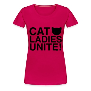 Cat Ladies Unite! - Women's Premium T-Shirt