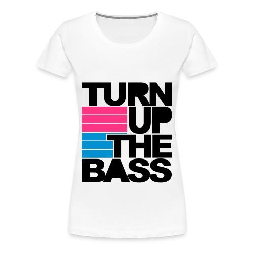 turn up the bass - Vrouwen Premium T-shirt