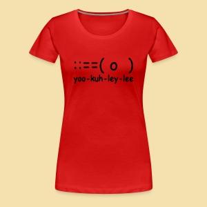 Girlshirt: yoo-kuh-ley-lee (Motiv: schwarz) - Frauen Premium T-Shirt