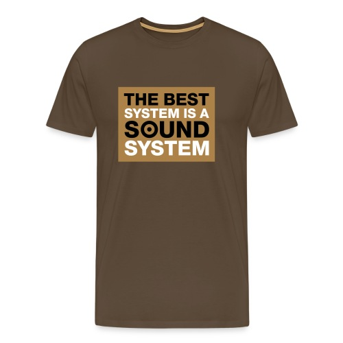 The Best System Is A Soundsystem - Männer Premium T-Shirt