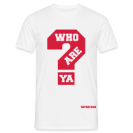 T-Shirts ~ Men's T-Shirt ~ Who Are Ya - Men's T-Shirt