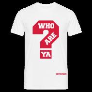 T-Shirts ~ Men's T-Shirt ~ Who Are Ya - Men's T-Shirt
