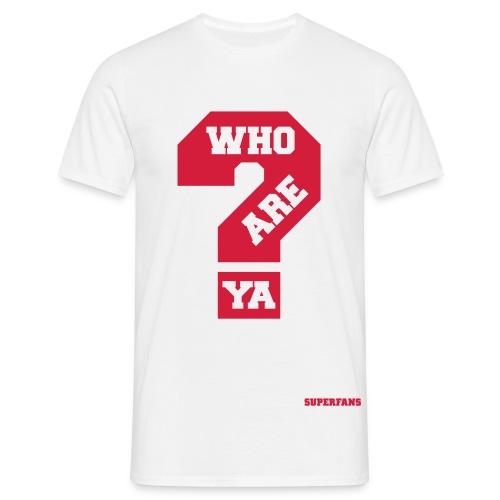 Who Are Ya - Men's T-Shirt - Men's T-Shirt
