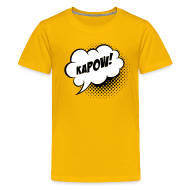 Shirts ~ Teenage Premium T-Shirt ~ Speech balloon Kapow! Kinder shirts