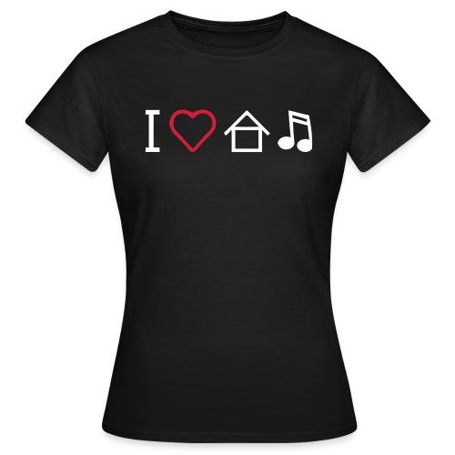 I love house music - Frauen T-Shirt