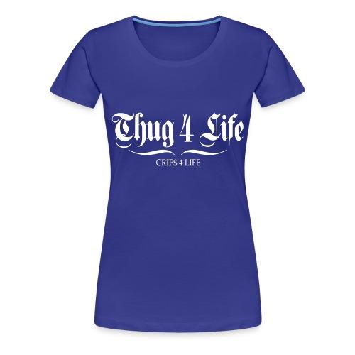 T shirt femme thug 4 life crips 4 life - T-shirt Premium Femme