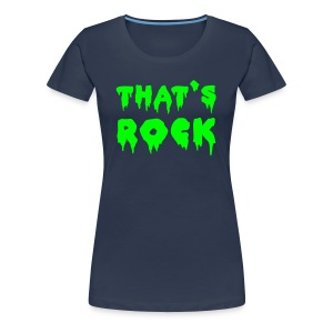 That's Rock - Vrouwen Premium T-shirt