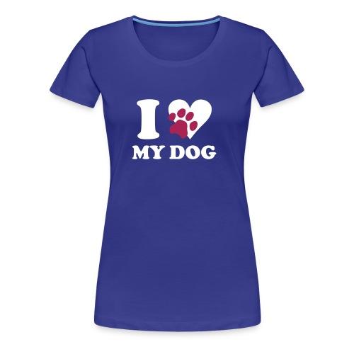 I love my Dog Shirt kurzer Arm ohne homepage - Frauen Premium T-Shirt
