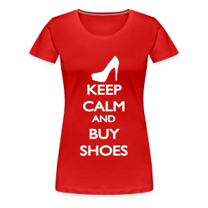 Keep Calm and buy Shoes T-shirt - Maglietta Premium da donna