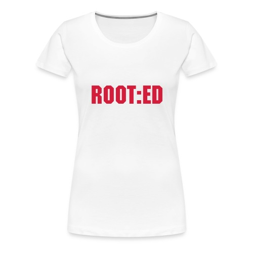 Women, Root:ed - Women's Premium T-Shirt