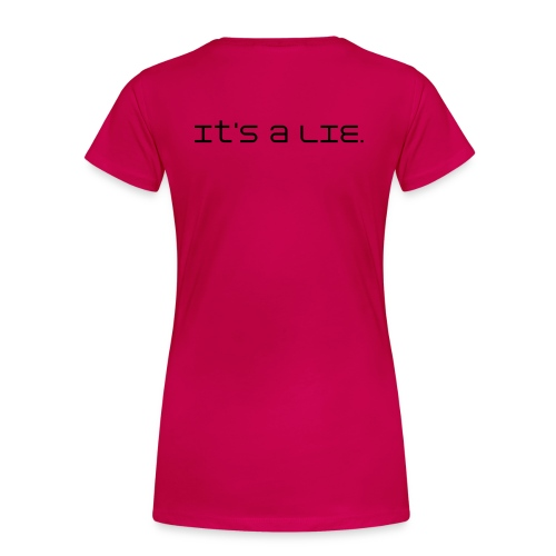 Cake is a Lie - Women's Premium T-Shirt