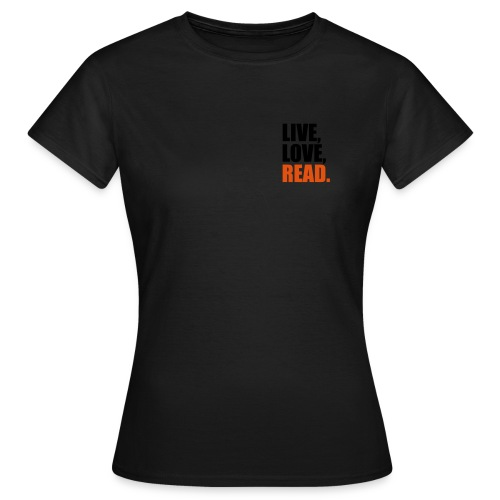Live, Love, Read - T-shirt dam