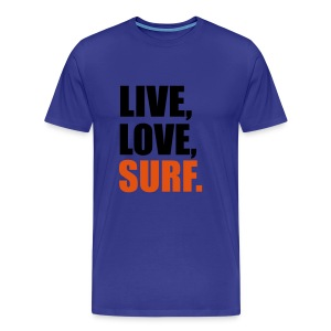 Live, Love Surf. T-Shirt, any colour. - Men's Premium T-Shirt