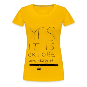 Yes It Is OK - Women's Premium T-Shirt