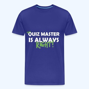 The Quiz Master is always right T-Shirt in Royal Blue - Men's Premium T-Shirt