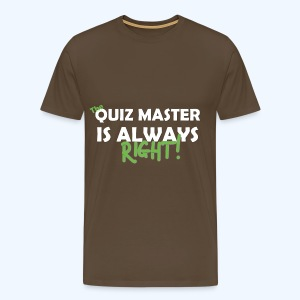 The Quiz Master is always right T-Shirt in Brown - Men's Premium T-Shirt