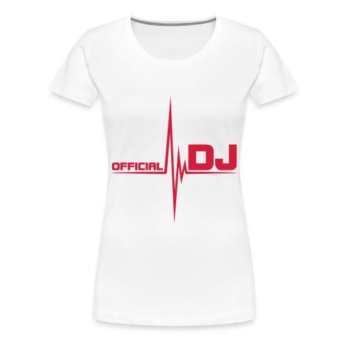 OFFICIAL DJ  - T-shirt Premium Femme