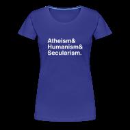 T-Shirts ~ Women's Premium T-Shirt ~ Atheism & Humanism & Secularism.