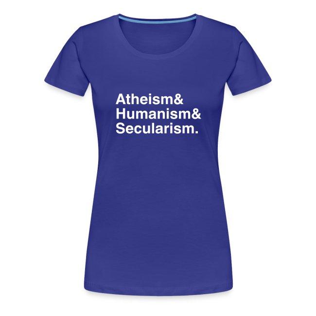 Atheism & Humanism & Secularism.