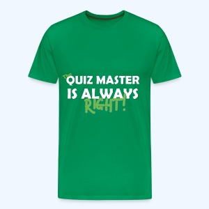 The Quiz Master is always right T-Shirt in Green - Men's Premium T-Shirt
