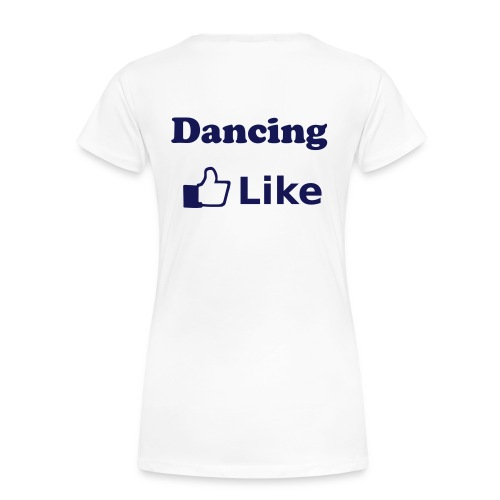 Dancing like - Frauen Premium T-Shirt