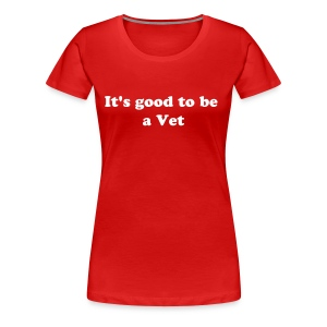 It's good to be a Vet Classic Girlie - Frauen Premium T-Shirt