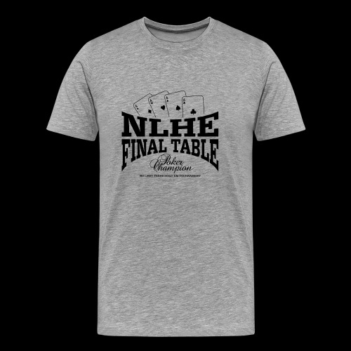 NLHE Final Table (1c black) - Männer Premium T-Shirt