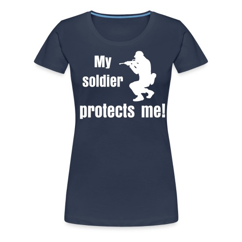 My soldier protects me! - Women's Premium T-Shirt
