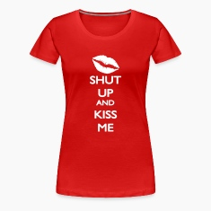 Shut up and Kiss Me T-paidat