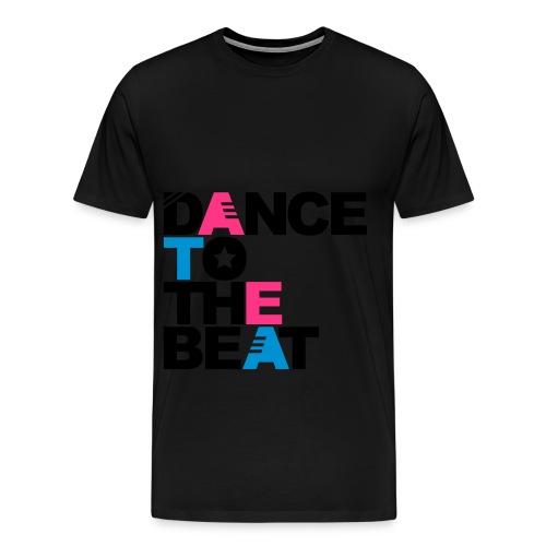 dance to the beat - Mannen Premium T-shirt