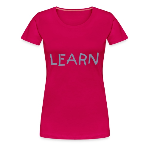 LEARN - Kids - Women's Premium T-Shirt