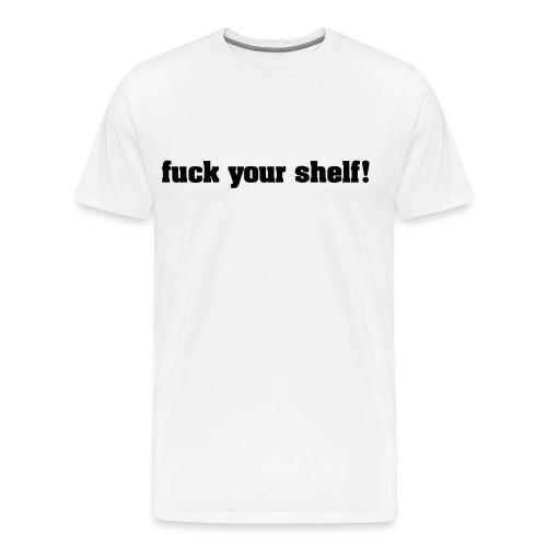 fuck your self - Männer Premium T-Shirt