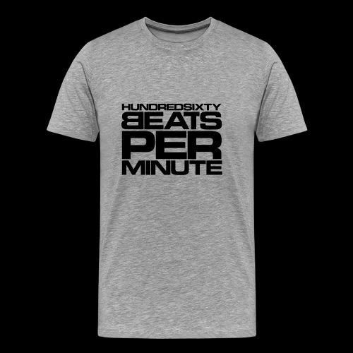 160 BPM - hundredsixty beats per minute (black) - Men's Premium T-Shirt
