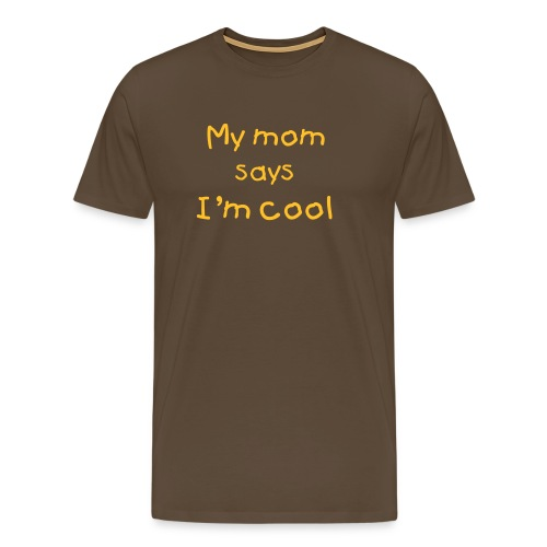 My mom says I'm cool. - Männer Premium T-Shirt