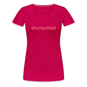 Women's Premium T-Shirt - Women's Classic T-Shirt With Drum School Logo In Pink On Front.