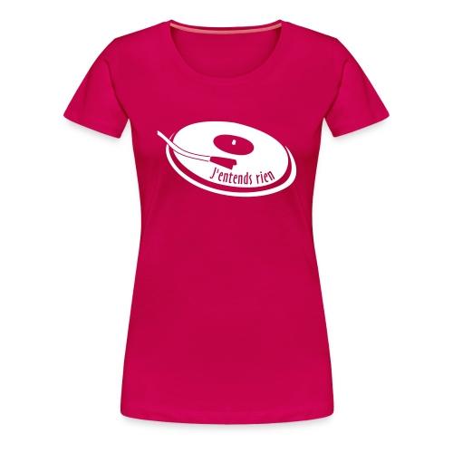 Tee shirt femme - J'entends rien (platine) - T-shirt Premium Femme