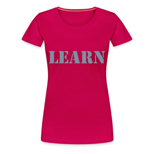 LEARN - Stencil - Women's Premium T-Shirt