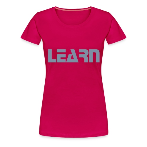 LEARN - Stop - Women's Premium T-Shirt