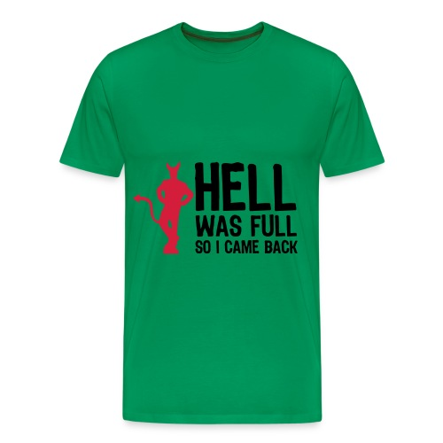 Hell was Full, so i come back! - Männer Premium T-Shirt