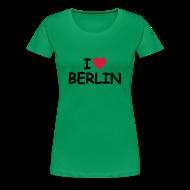 T-Shirts ~ Frauen Premium T-Shirt ~ I love Berlin T-Shirt (Girlie)